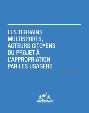 Les terrains multisports, acteurs citoyens du projet à l'appropriation par les usagers