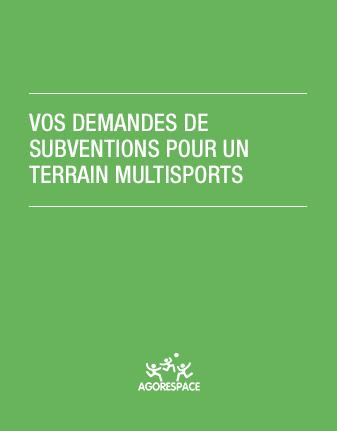 Vos demandes de subventions pour un terrain multisports